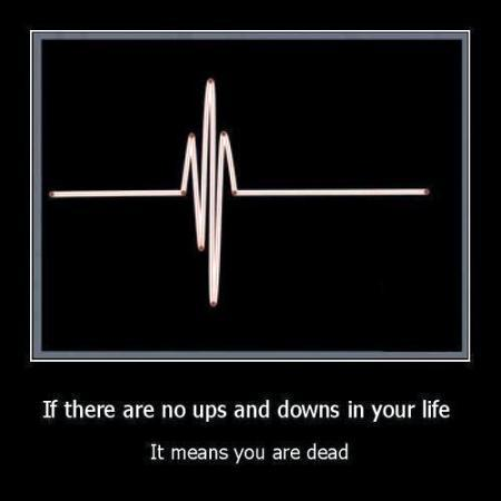 Life is the name of ups n down