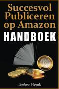 Handboek Succesvol Publiceren op Amazon - Liesbeth Heenk