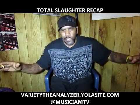 TOTAL SLAUGHTER RECAP By MUSIC I AM TV