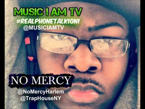 TrapHouseNY (NO MERCY) Talks With on MUSIC I AM TV