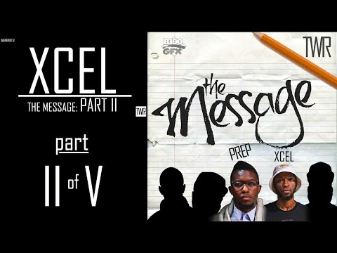 XCEL THE MESSAGE PART II OF V