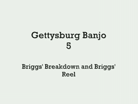 Gettysburg Banjo 5 - Briggs' Breakdown and Briggs' Reel