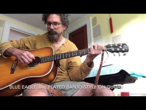 """Blue Eagle Jail"" banjo-style on guitar"