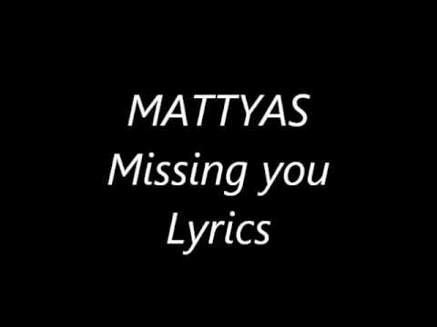Mattyas-missing You (Lyrics)
