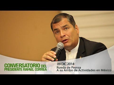 Rueda de Prensa del Presidente Rafael Correa a su arribo desde México