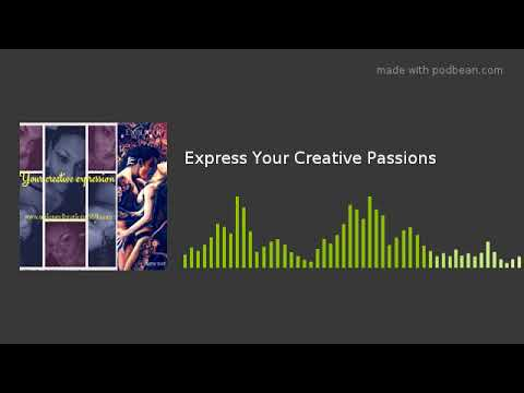 Express Your Creative Passions