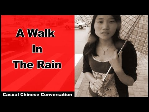 Real Chinese Conversation Practice with a walk in the rain