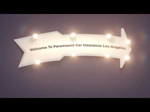 Paramount Car Insurance Los Angeles | Cheap Insurance Quotes