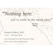 """นิทรรศการ """"Nothing here, you've come to the wrong place"""""""