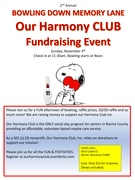 2nd Annual BOWLING DOWN MEMORY LANE Our Harmony CLUB Fundraising Event Sunday, November 4th Check-in at 11:30am, Bowling starts at Noon