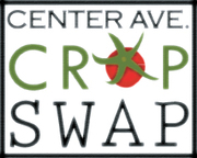 CENTER AVE. COMMUNITY GARDEN CROP SWAP