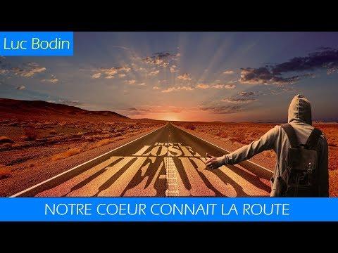 Luc Bodin : Notre cœur connaît la route