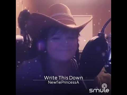 Write This Down Recorded by me NewfiePrincessAudrey