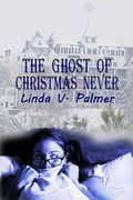 The Ghost of Christmas Never
