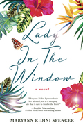Lady in the Window by Maryann Ridini Spencer