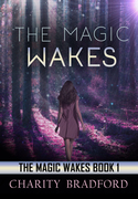 The Magic Wakes Book 1