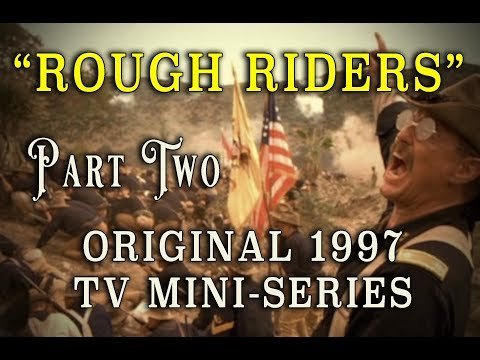 """Rough Riders"" 1997 Complete Teddy Roosevelt TV Mini-Series - Part 2"