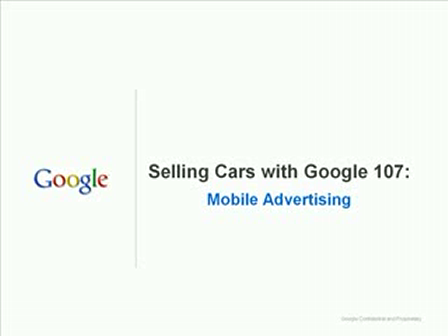 Selling Cars with Google 107 - Mobile Advertising