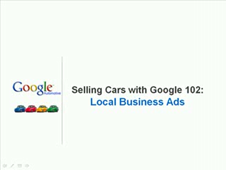 Selling Cars with Google - 102 Local Business Ads