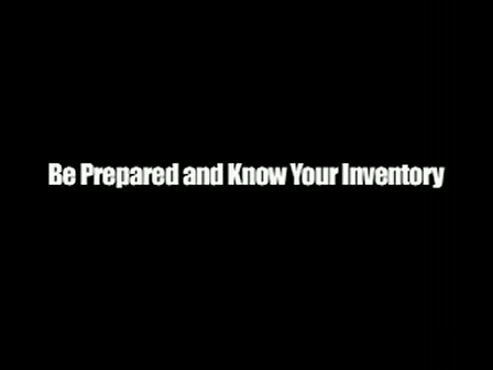 Be Prepared and Know Your Inventory