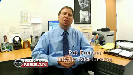 Hi I'm Rob Fontano, Internet Sales Director at John Marazzi Nissan