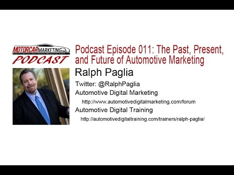 Past, Present, and Future of Automotive Marketing with Ralph Paglia