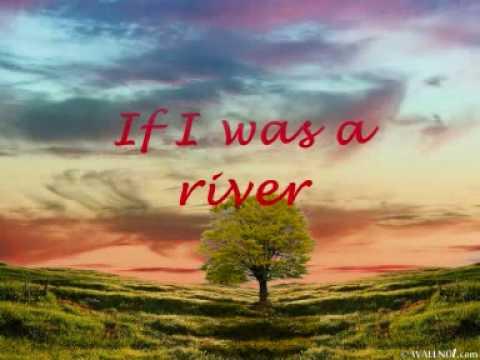 If I was a river - tina arena - with lyrics