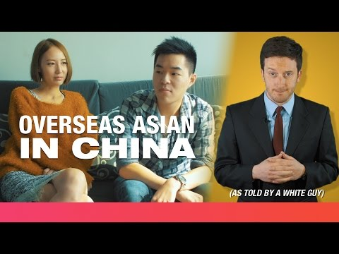 Being an Overseas Asian in China (as told by a white guy)