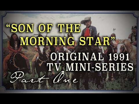 """Son of the Morning Star"" - 1991 Custer Complete TV Mini-Series - Part 1"