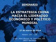 La Estrategia China hacia el Liderazgo Económico y Político Mundial (Barcelona)