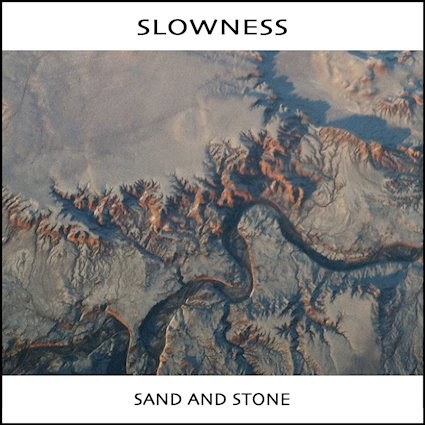 "SLOWNESS, ""Sand & Stone"""