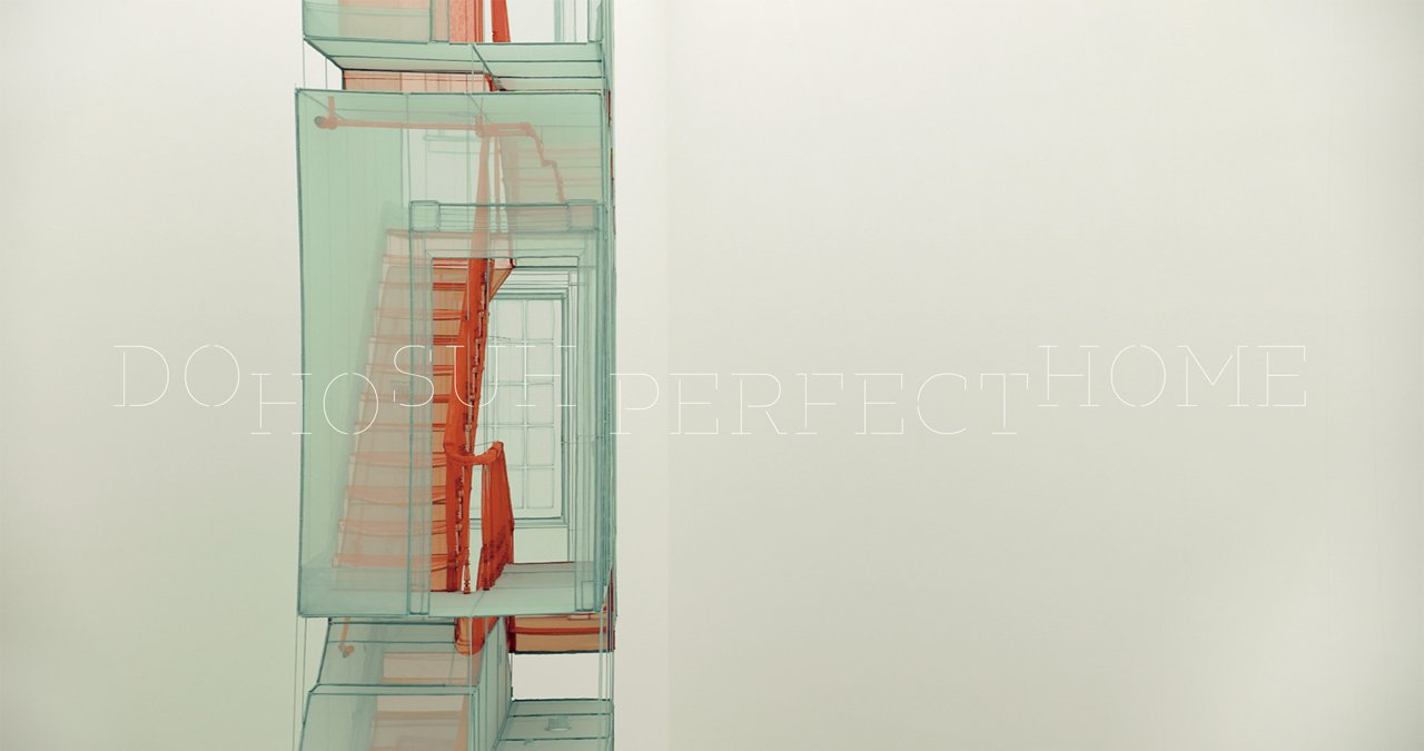 Do Ho Suh. Perfect Home