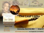 The Last Letter l Soul AFIRE  March 20, 2013  10pm ET