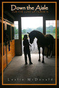 Down the Aisle, For the Love of Horses