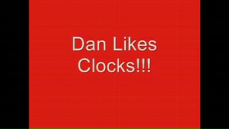 Dan Likes Clocks