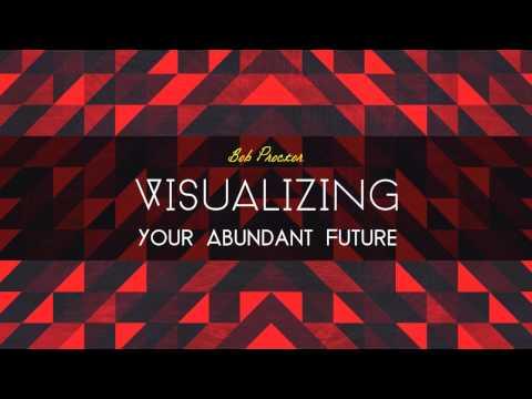 Visualizing Your Abundant Future