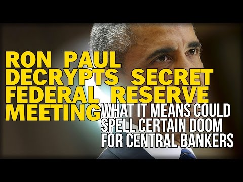 RON PAUL DECRYPTS SECRET FEDERAL RESERVE MEETING