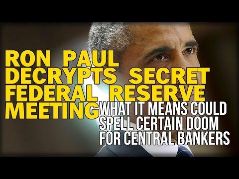 RON PAUL DECRYPTS SECRET FEDERAL RESERVE MEETING