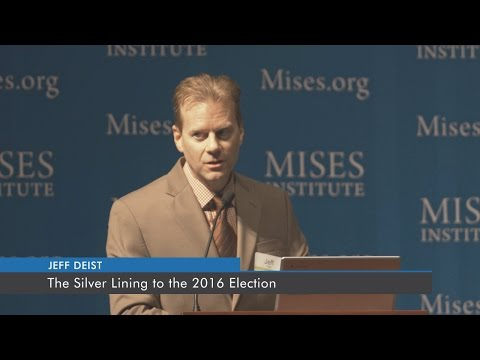 The Silver Lining to the 2016 Election   Jeff Deist