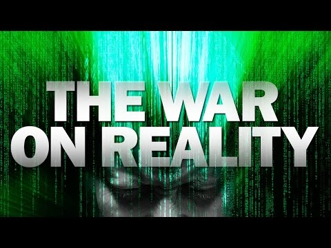 The War on Reality: How globalists occupy your mind to control everything