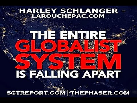 The Entire Globalist System is Falling Apart -- Harley Schlanger