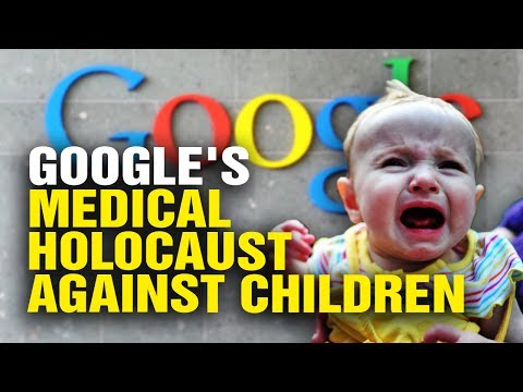 GOOGLE covers up medical HOLOCAUST against children