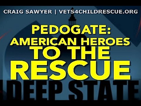 PEDOGATE: American Heroes To The Rescue -- Craig Sawyer