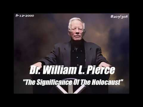 "DR. WILLIAM LUTHER PIERCE (8-12-00) #207/308 "" Significance of the Holocaust"""