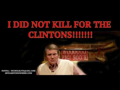 I DID NOT KILL ANYONE FOR THE CLINTONS!!!