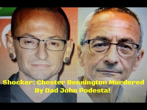 Shocker: Chester Bennington Murdered By Dad John Podesta!