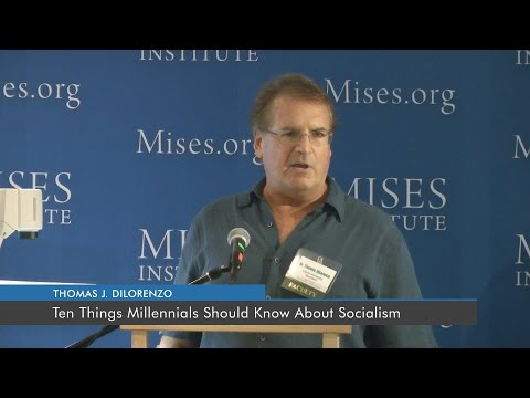Ten Things Millennials Should Know About Socialism | Thomas J. DiLorenzo