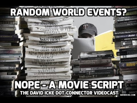 Random World Events? Nope - A Movie Script: The David Icke Dot-Connector Videocast