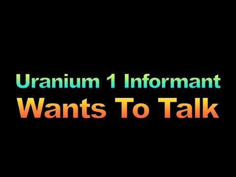 Uranium 1 Informant Wants To Talk , 1859