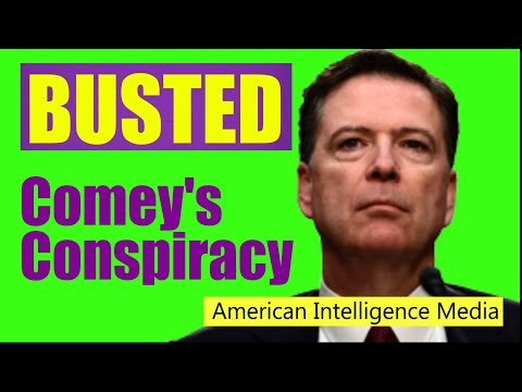 Comey's Conspiracy to Overthrow the President of the United States